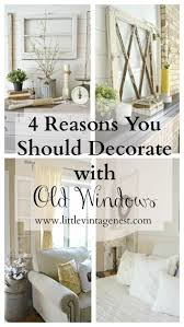 Decorate With Old Windows 536 Best Old Windows Doors Images On Pinterest Old Windows