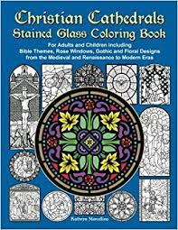 amazon cathedrals stained gl coloring book for s and children including themes rose windows gothic and fl designs from