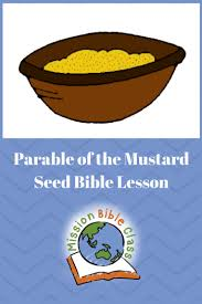 Parable Of The Mustard Seed Mission Bible Class
