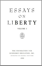 essays on liberty foundation for economic education working  essays on liberty