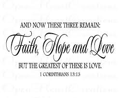 Love And Faith Quotes Christian Vinyl Wall Decal Faith Hope Love Corinthians 100 Love 19