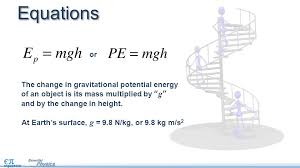 equations or the change in gravitational potential energy of an object is its mass multiplied