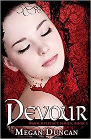 Devour, a Paranormal Romance (Warm Delicacy Series, Book 3): Duncan, Megan:  9781490991085: Amazon.com: Books