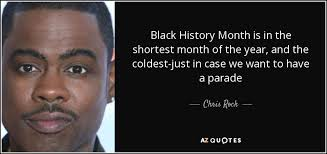 Quotes About Black History Mesmerizing Chris Rock Quote Black History Month Is In The Shortest Month Of The