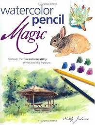 Watercolor Pencil Magic by Cathy Johnson (2002, Trade Paperback) for sale  online | eBay