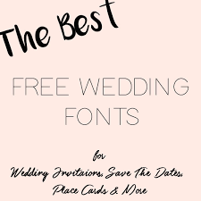 the best free fonts for wedding invitations & place cards Wedding Invitation Free Fonts Download the best free wedding fonts for invitations, save the dates, place cards and more free downloadable wedding invitation fonts