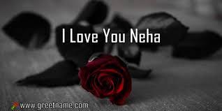 i love you neha rose flower greet name