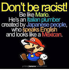 mexicans be like tumblr. Delighful Like Mario Banana And Girl Memes Donu0027t Be Raclstu Be Like Mario Throughout Mexicans Like Tumblr E