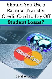 Loan To Payoff Credit Cards Paying Off A Student Loan With A Balance Transfer Credit Card