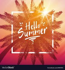 summer background hello summer background with palm and frame vector image