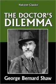 the doctor s dilemma a tragedy by george bernard shaw
