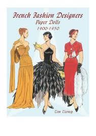 1950 Fashion Designers French Fashion Designers Paper Dolls Tom Tierney Pdf 1900