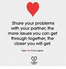 Share Your Problems With Your Partner The More Issues You