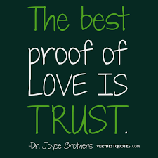 Quotes About Love And Trust Unique The Best Proof Of Love Is Trust