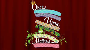 once upon a mattress broadway poster. 2018 LCS Once Upon A Mattress Broadway Poster