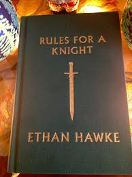 ethan hawke rules for a knight review