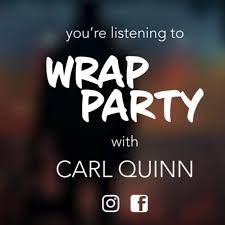 """'The Wrap Party"""" with Carl Quinn"""