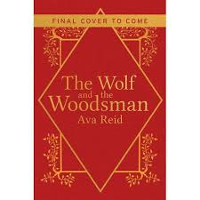 The Wolf And The Woodsman - By Ava Reid (Hardcover) : Target