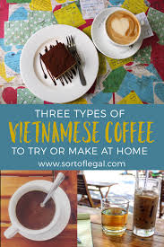 The government has successfully instigated a vast coffee production program after the vietnam war. Try Or Make These Three Types Of Vietnamese Coffee
