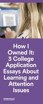 best ideas about school essay graduate school how i owned it 3 college application essays about learning and attention issues