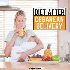 Indian Diet Plan After Cesarean Delivery Being Happy Mom
