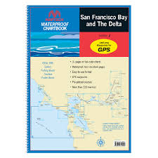 Waterproof Charts Maptech San Francisco Bay And The Delta 2013 Waterproof Chart 2nd Edition