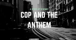 the cop and the anthem by o henry short stories the cop and the anthem by o henry