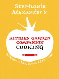 Kitchen Garden Companion Kitchen Garden Companion Cooking Penguin Books Australia