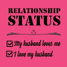 Relationship My Husband Loves Me I Love My Husband Status I Love New How Can I Love My Husband