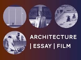 architecture essay film one day symposium tuesday  architecture essay film