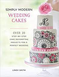 Simply Modern Wedding Cakes Over 20 Contemporary Designs For