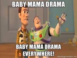 Baby mama drama everywhere! | Quotes | Pinterest | Baby Mama Drama ... via Relatably.com