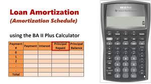 Amoritization Calculator Amortization Schedule Using Ba Ii Plus Youtube