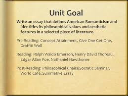 unit goal write an essay that defines american r ticism and  unit goal write an essay that defines american r ticism and identifies its philosophical values and aesthetic features in a selected piece of literature