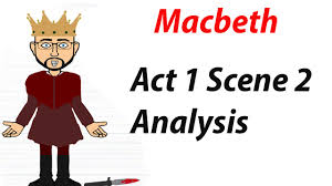 william shakespeare s macbeth act scene analysis of  william shakespeare s macbeth act 1 scene 2 analysis 4 of 60