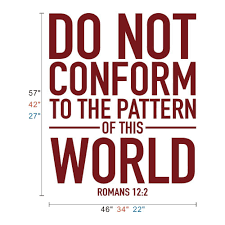 Do Not Conform To The Pattern Of This World Amazing Design Inspiration
