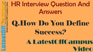 hr interview question and answers how do you define success hr interview question and answers how do you define success