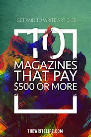 get paid to write articles magazines that pay or more getpaidarticles