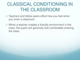 Classical Conditioning In The Classroom Ppt B F Skinner Powerpoint Presentation Id 1976512
