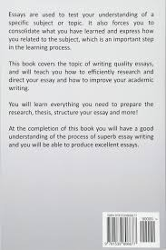 how to write an essay everything you need to know on quality  how to write an essay everything you need to know on quality essay writing kevin s leigh 9781539806677 com books