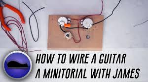 how to wire a guitar how to wire a guitar