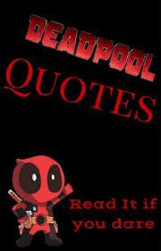 Deadpool Quotes New Deadpool Quotes Deadpool Quotes 48 Wattpad