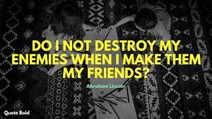Short Friendship Quotes Destroy My Enemies Quotebold