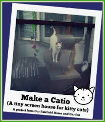 build a catio a tiny screen house for kitty cats