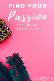 best ideas about career planning career advice find your passion and make better career choices