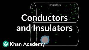 Conductors And Insulators Video Khan Academy