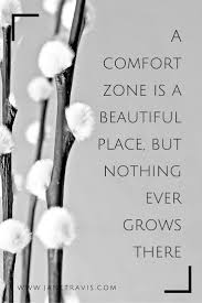 A Comfort Zone Is A Beautiful Place Quote Author Best Of How To Start A Journal Pinterest Comfort Zone Beautiful Places