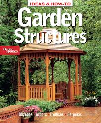Small Picture Garden Structures Better Homes and Gardens Home Better Homes