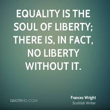 Equality Quotes Amazing Frances Wright Equality Quotes QuoteHD