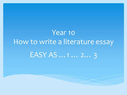 year how to write a literature essay ppt video online year 10 how to write a literature essay
